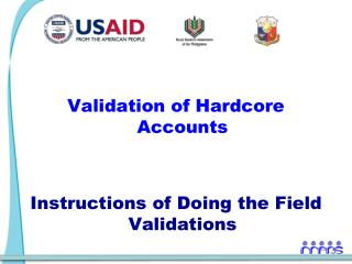Validation of Hardcore Accounts Instructions of Doing the Field Validations