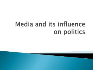 Media and its influence on politics