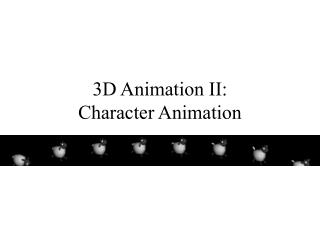 3D Animation II: Character Animation