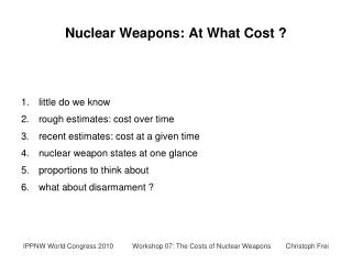 Nuclear Weapons :  At What Cost  ?
