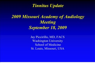 Tinnitus Update 2009 Missouri Academy of Audiology Meeting ...