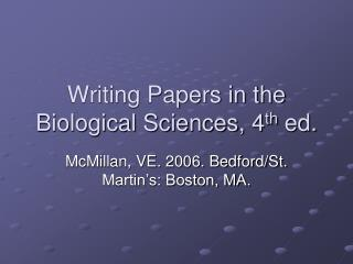 Writing Papers in the Biological Sciences, 4 th  ed.