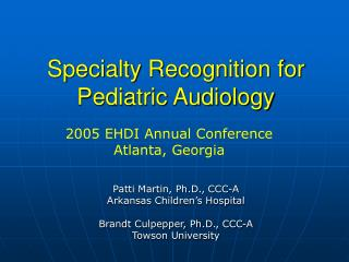 Specialty Recognition for Pediatric Audiology