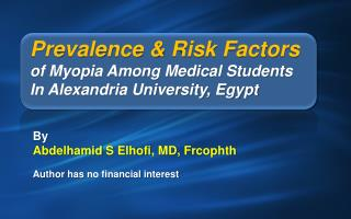 Prevalence & Risk Factors  of Myopia Among Medical Students  In Alexandria University, Egypt