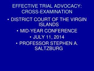 EFFECTIVE TRIAL ADVOCACY: CROSS-EXAMINATION