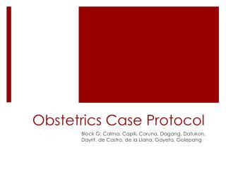 Obstetrics Case Protocol