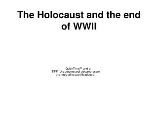The Holocaust and the end of WWII