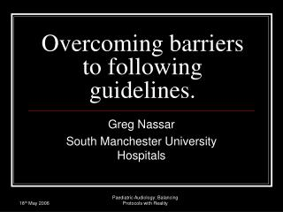 Overcoming barriers to following guidelines.