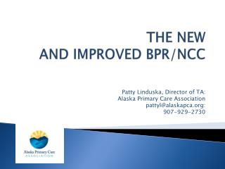 THE NEW AND IMPROVED BPR/NCC