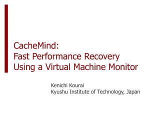 CacheMind: Fast Performance Recovery Using a Virtual Machine Monitor
