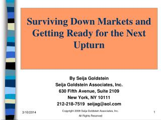 Surviving Down Markets and Getting Ready for the Next Upturn