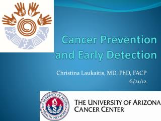 Cancer Prevention  and Early Detection
