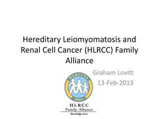 Hereditary Leiomyomatosis and Renal Cell Cancer (HLRCC) Family Alliance
