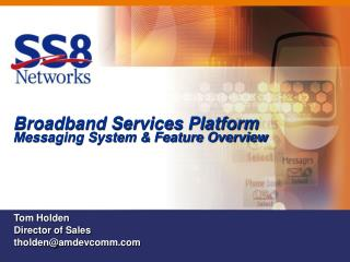 Broadband Services Platform Messaging System & Feature Overview