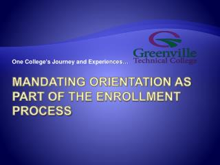 Mandating Orientation as Part of the Enrollment  process