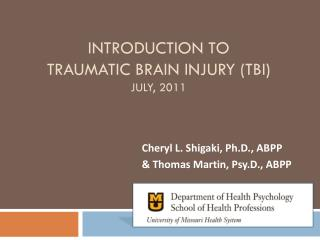 Introduction to Traumatic Brain Injury (TBI) July, 2011
