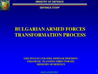 BULGARIAN ARMED FORCES TRANSFORMATION PROCESS