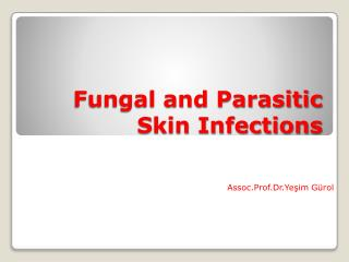 Fungal and Parasitic Skin Infections