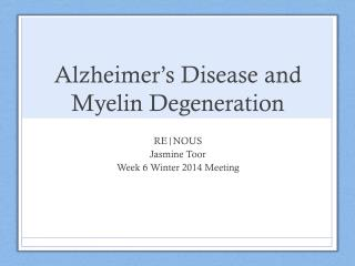 Alzheimer's Disease and Myelin Degeneration