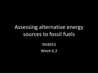 Assessing alternative energy sources to fossil fuels