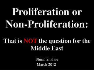 Proliferation or Non-Proliferation:  That is  NOT  the question for the Middle East