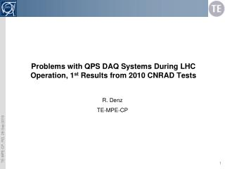 Problems with QPS DAQ Systems During LHC Operation, 1 st  Results from 2010 CNRAD Tests