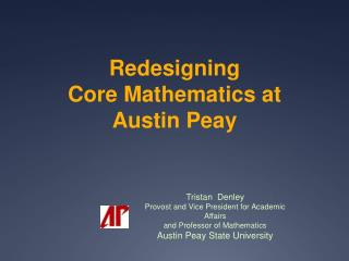 Redesigning  Core Mathematics at  Austin Peay