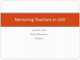 Mentoring Teachers in  UbD