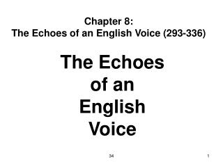 Chapter 8: The Echoes of an English Voice (293-336)