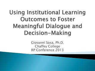 Using Institutional Learning Outcomes to Foster Meaningful Dialogue and Decision-Making