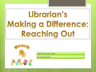 Librarian's Making a Difference: Reaching Out