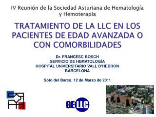Dr.  FRANCESC  BOSCH SERVICIO DE HEMATOLOGÍA HOSPITAL UNIVERSITARIO VALL D'HEBRON BARCELONA