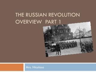 The Russian REVOLUTION OVERVIEW  PART 1