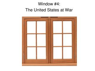 Window #4: The United States at War