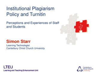 Institutional Plagiarism Policy and Turnitin Perceptions and Experiences of Staff and Students