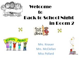 Welcome  to  		Back to School Night 					 in Room 2