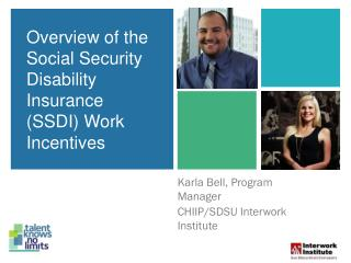 Overview of the Social  Security Disability Insurance (SSDI)  Work Incentives