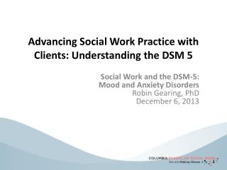 Advancing Social Work Practice with Clients: Understanding the DSM 5