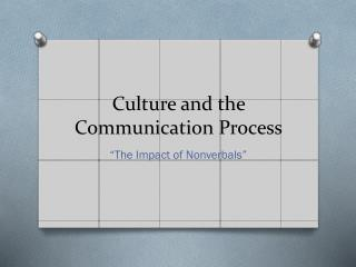 Culture and the Communication Process