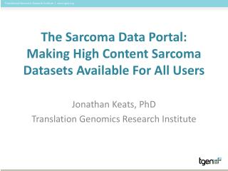 The Sarcoma Data Portal: Making High Content Sarcoma Datasets Available For All Users