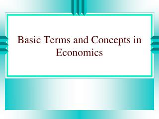 Basic  Terms  and  Concepts  in  Economics