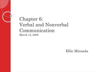 Chapter 6: Verbal and Nonverbal  Communication March 12, 2008
