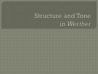 Structure and Tone  in  Werther
