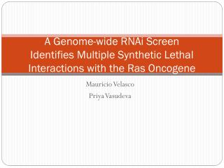 A Genome-wide RNAi Screen Identifies Multiple Synthetic Lethal Interactions with the Ras Oncogene