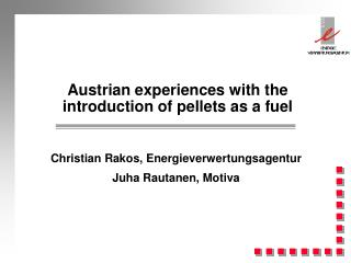 Austrian experiences with the introduction of pellets as a fuel