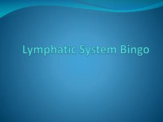 Lymphatic System Bingo