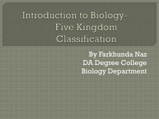 Introduction to Biology-		Five  Kingdom  	Classification
