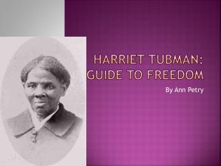 Harriet Tubman: Guide to Freedom