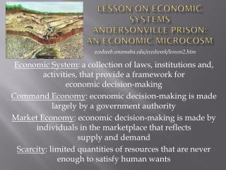 LESSON ON ECONOMIC SYSTEMS ANDERSONVILLE PRISON: AN ECONOMIC MICROCOSM