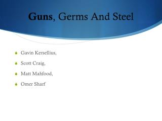 Guns , Germs And Steel